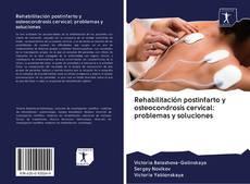 Copertina di Rehabilitación postinfarto y osteocondrosis cervical: problemas y soluciones