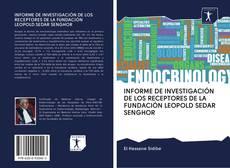 Copertina di INFORME DE INVESTIGACIÓN DE LOS RECEPTORES DE LA FUNDACIÓN LEOPOLD SEDAR SENGHOR