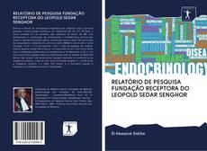 Copertina di RELATÓRIO DE PESQUISA FUNDAÇÃO RECEPTORA DO LEOPOLD SEDAR SENGHOR