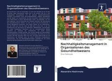 Buchcover von Nachhaltigkeitsmanagement in Organisationen des Gesundheitswesens