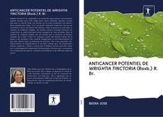 Portada del libro de ANTICANCER POTENTIEL DE WRIGHTIA TINCTORIA (Roxb.) R. Br.