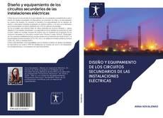 Bookcover of Diseño y equipamiento de los circuitos secundarios de las instalaciones eléctricas