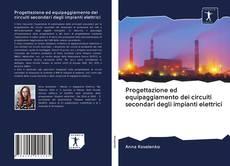 Buchcover von Progettazione ed equipaggiamento dei circuiti secondari degli impianti elettrici