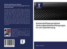 Buchcover von Kohlenstofffaserverstärkte Verbundwerkstoffaufhängungen für ein Solarfahrzeug