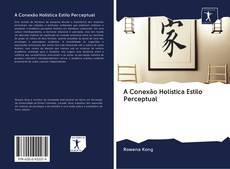 Capa do livro de A Conexão Holística Estilo Perceptual