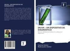 Обложка SALIVA - UN DISPOSITIVO DE DIAGNÓSTICO