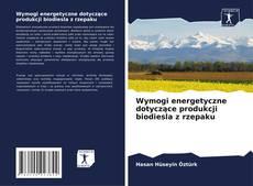 Обложка Wymogi energetyczne dotyczące produkcji biodiesla z rzepaku