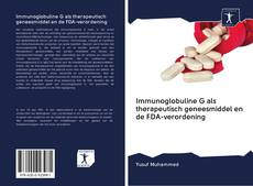 Immunoglobuline G als therapeutisch geneesmiddel en de FDA-verordening kitap kapağı