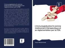 Couverture de L'immunoglobuline G comme médicament thérapeutique et sa réglementation par la FDA