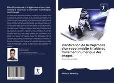 Bookcover of Planification de la trajectoire d'un robot mobile à l'aide du traitement numérique des images