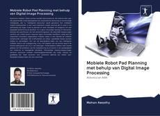 Portada del libro de Mobiele Robot Pad Planning met behulp van Digital Image Processing