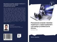 Portada del libro de Planowanie ścieżek robotów mobilnych z wykorzystaniem cyfrowego przetwarzania obrazu