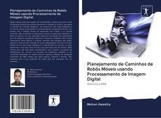 Portada del libro de Planejamento de Caminhos de Robôs Móveis usando Processamento de Imagem Digital