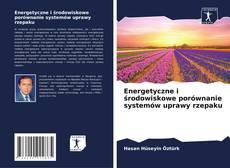 Обложка Energetyczne i środowiskowe porównanie systemów uprawy rzepaku