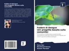 Capa do livro de Febbre di Dengue (Un progetto basato sulla comunità)