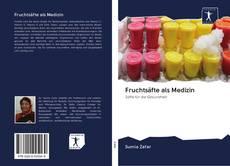 Borítókép a  Fruchtsäfte als Medizin - hoz