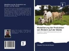 Bookcover of Modellierung der Produktion von Rindern auf der Weide