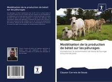 Couverture de Modélisation de la production de bétail sur les pâturages