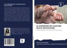 Couverture de LE SYNDROME DE COUPURE (AUTO-MUTILATION)