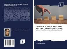 Portada del libro de ORIENTACIÓN PROFESIONAL ANTE LA CONDICIÓN SOCIAL.