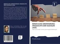 Couverture de BERUFLICHE ORIENTIERUNG ANGESICHTS DER SOZIALEN LAGE.