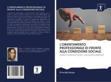 Copertina di L'ORIENTAMENTO PROFESSIONALE DI FRONTE ALLA CONDIZIONE SOCIALE.