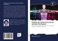 Bookcover of Análisis de coherencia de las se?ales fisiológicas