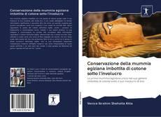Portada del libro de Conservazione della mummia egiziana imbottita di cotone sotto l'involucro
