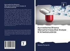Bookcover of Ayurvedisches Bhasma (Nanopharmazeutika) Analyse & Schwebezustände