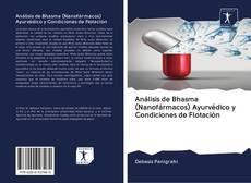 Bookcover of Análisis de Bhasma (Nanofármacos) Ayurvédico y Condiciones de Flotación