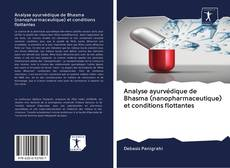 Bookcover of Analyse ayurvédique de Bhasma (nanopharmaceutique) et conditions flottantes