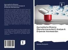 Bookcover of Ayurvedische Bhasma (Nanofarmaceutisch) Analyse & Drijvende Voorwaarden