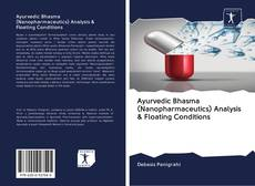Ayurvedic Bhasma (Nanopharmaceutics) Analysis & Floating Conditions的封面