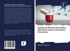 Bookcover of Análise de Bhasma Ayurvédico (Nanofármacos) e Condições Flutuantes