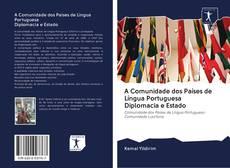 Borítókép a  A Comunidade dos Países de Língua Portuguesa Diplomacia e Estado - hoz