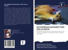Couverture de LES ANIMAUX SAUVAGES TUÉS SUR LA ROUTE