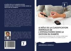 Bookcover of LE RÔLE DE LA CLASSIFICATION ADÉMOLUS DE L'HYPOGLYCÉMIE DANS LA GESTION DU DIABÈTE