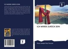 ICH WERDE ZURÜCK SEIN kitap kapağı