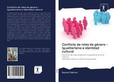 Copertina di Conflicto de roles de género - Igualitarismo e identidad cultural