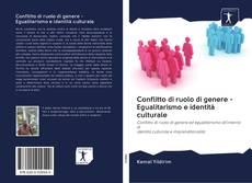 Conflitto di ruolo di genere - Egualitarismo e identità culturale kitap kapağı