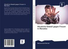 Häusliche Gewalt gegen Frauen in Marokko kitap kapağı