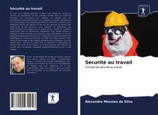 Portada del libro de Sécurité au travail