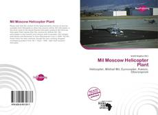 Bookcover of Mil Moscow Helicopter Plant