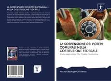 LA SOSPENSIONE DEI POTERI COMUNALI NELLA COSTITUZIONE FEDERALE的封面