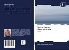 Saying the sea silence the sea的封面