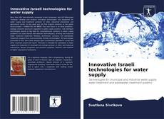 Bookcover of Innovative Israeli technologies for water supply