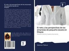 Bookcover of El reto y las perspectivas de las empresas de pequeña escala en Etiopía: