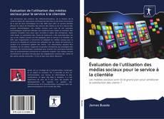Capa do livro de Évaluation de l'utilisation des médias sociaux pour le service à la clientèle