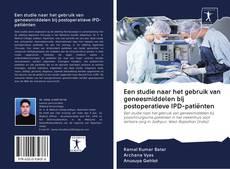 Capa do livro de Een studie naar het gebruik van geneesmiddelen bij postoperatieve IPD-patiënten