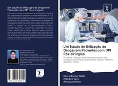 Capa do livro de Um Estudo de Utilização de Drogas em Pacientes com DPI Pós-cirúrgico